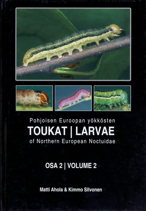 Ahola M., Silvonen K. - Larvae of Northern European Noctuidae: Vol. 2